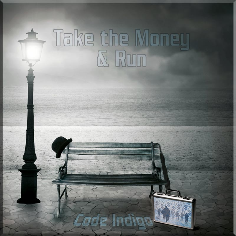 Take the Money Run by Code Indigo