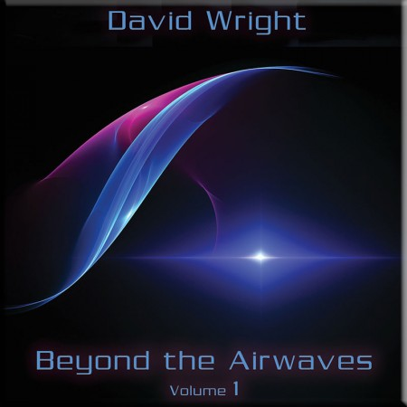Beyond the Airwaves Vol1 by David Wright