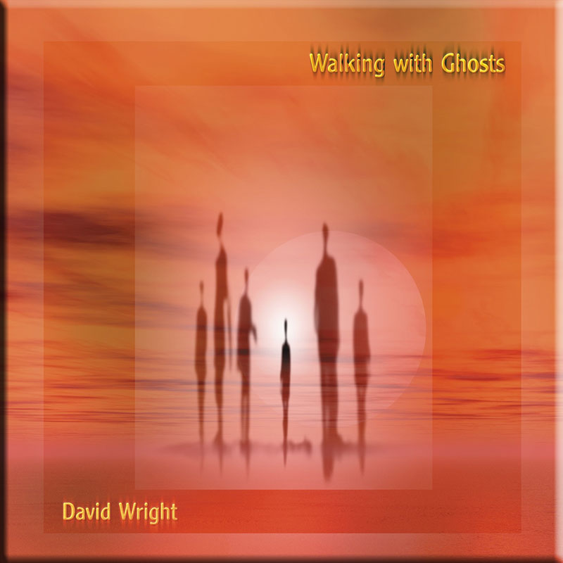 Walking with Ghosts by David Wright