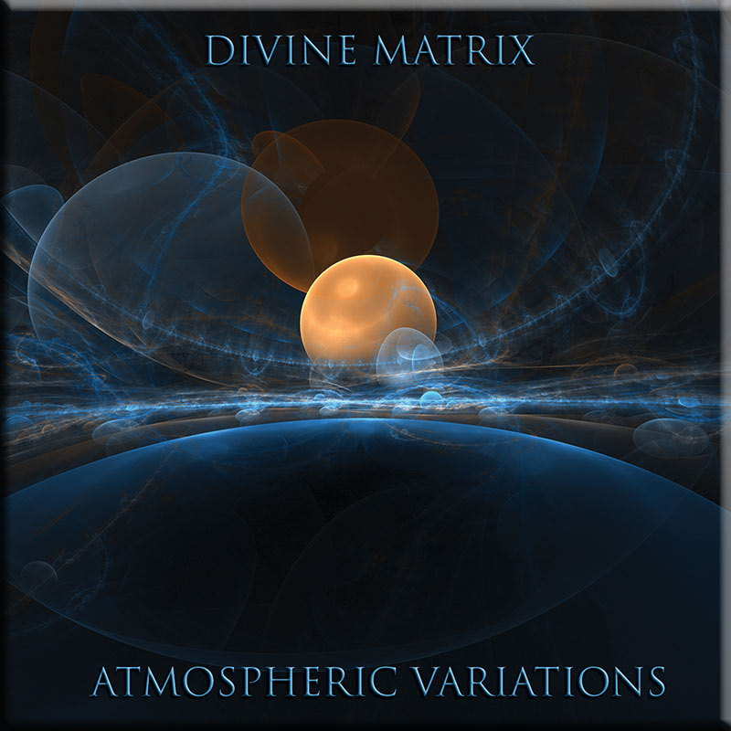 Atmospheric Variations by DivineMatrix