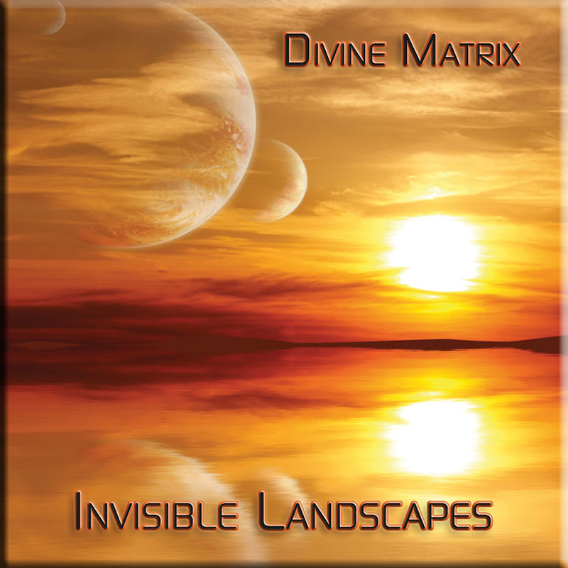 Invisible Landscapes by Divine Matrix