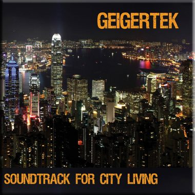 Geigertek Soundtrack for City Living