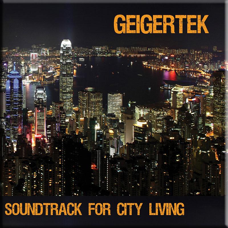 Geigertek Soundtrack for City Living