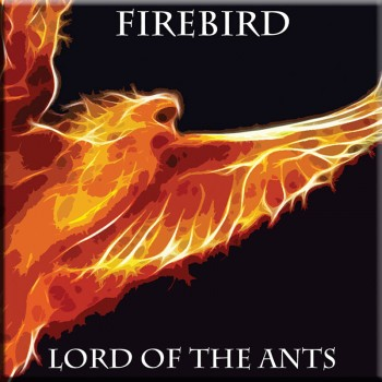 Firebird by Lord of the Ants