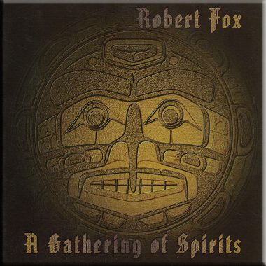 A Gathering of Spirits by Robert Fox