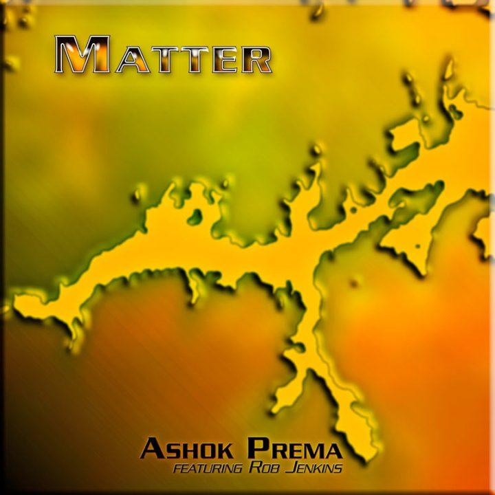 Matter by Ashok Prema