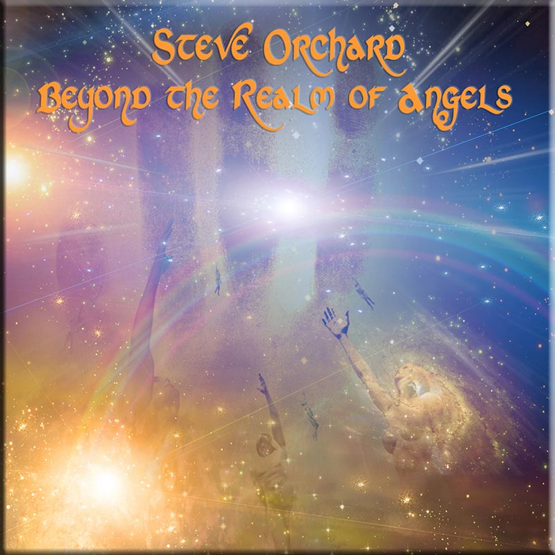 Beyond the Realm of Angels by Steve Orchard