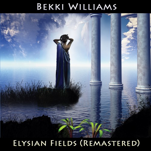Bekki Williams - Elysian Fields (Remastered) 1500